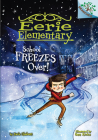 School Freezes Over!: A Branches Book (Eerie Elementary #5) (Library Edition) Cover Image