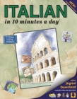 Italian in 10 Minutes a Day: Language Course for Beginning and Advanced Study. Includes Workbook, Flash Cards, Sticky Labels, Menu Guide, Software, Cover Image