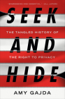 Seek and Hide: The Tangled History of the Right to Privacy Cover Image
