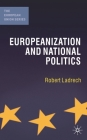 Europeanization and National Politics (European Union #126) Cover Image