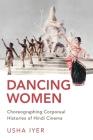 Dancing Women: Choreographing Corporeal Histories of Hindi Cinema Cover Image