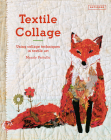 Textile Collage: Using Collage Techniques in Textile Art Cover Image