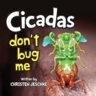 Cicadas Don't Bug Me Cover Image