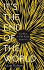 It's the End of the World: But What Are We Really Afraid Of?  Cover Image