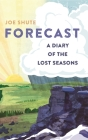Forecast: A Diary of the Lost Seasons Cover Image