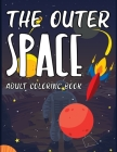 The Outer Space Adult Coloring Book: Doodle Space Coloring Book Cover Image