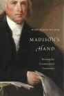 Madison's Hand: Revising the Constitutional Convention Cover Image