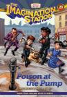 Poison at the Pump (Imagination Station Books #25) Cover Image