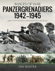 Panzergrenadiers 1942-1945 (Images of War) Cover Image