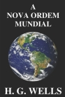 A Nova Ordem Mundial: Se for possível, como pode ser alcançado, e como deverá ser um mundo pacífico? Cover Image
