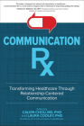 Communication Rx: Transforming Healthcare Through Relationship-Centered Communication Cover Image