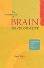 The Fundamentals of Brain Development: Integrating Nature and Nurture Cover Image