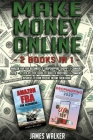 Make Money Online: 2 Books in 1: Amazon FBA for Beginners & Dropshipping Shopify E-Commerce 2020 - A Step-by-Step Guide to Build a Profit Cover Image