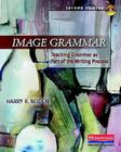Image Grammar, Second Edition: Teaching Grammar as Part of the Writing Process Cover Image