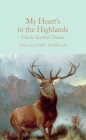 My Heart's in the Highlands: Classic Scottish Poems Cover Image