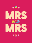 """Mrs & Mrs: Romantic Quotes and Affirmations to say """"I Love You"""" To Your Partner Cover Image"""