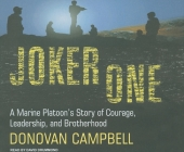 Joker One: A Marine Platoon's Story of Courage, Leadership, and Brotherhood Cover Image