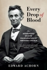 Every Drop of Blood: Hatred and Healing at Abraham Lincoln's Second Inauguration Cover Image