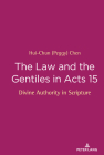 The Law and the Gentiles in Acts 15: Divine Authority in Scripture Cover Image