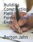 Building Construction Field Forms...using Excel Cover Image