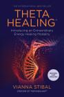 ThetaHealing®: Introducing an Extraordinary Energy Healing Modality Cover Image