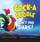 Cock-a-Doodle Don't You Dare! Cover Image