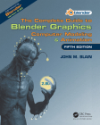 The Complete Guide to Blender Graphics: Computer Modeling & Animation, Fifth Edition Cover Image