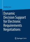 Dynamic Decision Support for Electronic Requirements Negotiations Cover Image