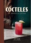Cócteles de América Latina / Spirits of Latin America Cover Image