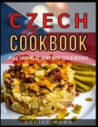 Czech Cookbook: Make Cooking at Home with Czech Recipes Cover Image