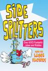 Side Splitters: Over 600 Funtastic Jokes and Riddles Cover Image