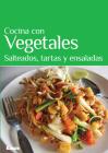 Cocina con vegetales: Salteados, tartas y ensaladas Cover Image