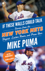 If These Walls Could Talk: New York Mets: Stories From the New York Mets Dugout, Locker Room, and Press Box Cover Image