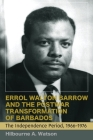Errol Walton Barrow and the Postwar Transformation of Barbados: The Independence Period, 1966-1976 Cover Image