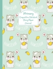 Primary Composition Notebook Story Paper Journal: Cute Hamster Primary journal for kids - Primary Composition Notebook - Story Journal For Grades K-2 Cover Image