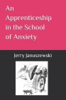 An Apprenticeship in the School of Anxiety Cover Image