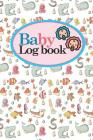 Baby Logbook: Baby Daily Log Book, Baby Tracker Book, Baby Health Record Book, Feeding Log For Baby, Cute Sea Creature Cover, 6 x 9 Cover Image