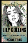 Lily Collins Adult Coloring Book: Golden Globe Award Nominee and Famous Actress Inspired Coloring Book for Adults Cover Image