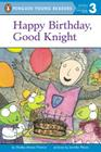 Happy Birthday, Good Knight (Penguin Young Readers, Level 3) Cover Image