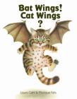 Bat Wings! Cat Wings? Cover Image