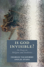 Is God Invisible?: An Essay on Religion and Aesthetics (Cambridge Studies in Religion) Cover Image