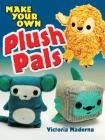 Make Your Own Plush Pals Cover Image