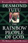 The Rainbow People of God: The Making of a Peaceful Revolution Cover Image