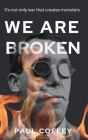 We Are Broken: A gripping novel that simmers to a shocking climax Cover Image