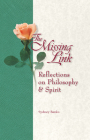 The Missing Link: Reflections on Philosophy and Spirit Cover Image