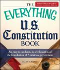 The Everything U.S. Constitution Book: An easy-to-understand explanation of the foundation of American government (Everything®) Cover Image