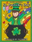 St Patrick's Day Colour By Number: Coloring Book for Kids Ages 4-8 Cover Image