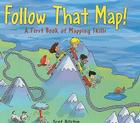 Follow That Map!: A First Book of Mapping Skills Cover Image
