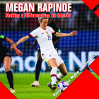 Megan Rapinoe: Making a Difference as an Athlete (People Who Make a Difference) Cover Image