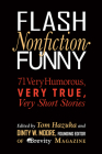 Flash Nonfiction Funny: 71 Very Humorous, Very True, Very Short Stories Cover Image